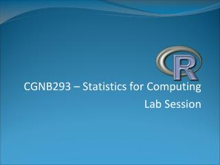 CGNB293 – Statistics for Computing Lab  Session