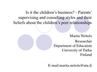 Is it the children's business? - Parents' supervising and consulting styles and their beliefs about the children's peer