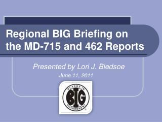 Regional BIG Briefing on the MD-715 and 462 Reports