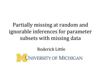 Partially missing at random and ignorable inferences for parameter subsets with missing data