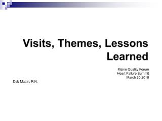 Visits, Themes, Lessons Learned