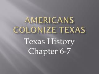 Americans colonize Texas