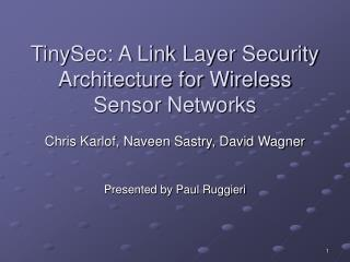 TinySec: A Link Layer Security Architecture for Wireless Sensor Networks