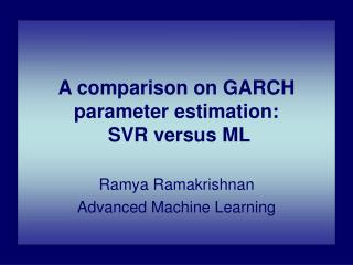 A comparison on GARCH parameter estimation:  SVR versus ML