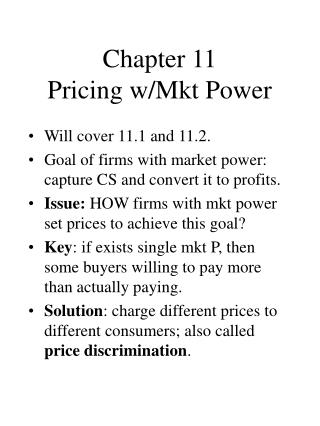 Chapter 11 Pricing w/Mkt Power