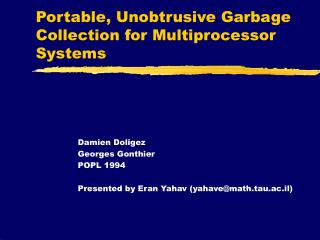 Portable, Unobtrusive Garbage Collection for Multiprocessor Systems