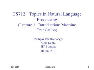 CS712  :  Topics in Natural Language Processing (Lecture  1– Introduction; Machine Translation)