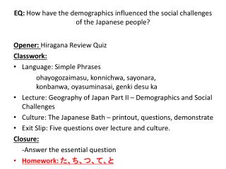 EQ:  How have the demographics influenced the social challenges of the Japanese people?