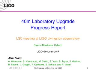 40 m Laboratory Upgrade Progress Report LSC meeting at LIGO Livingston observatory