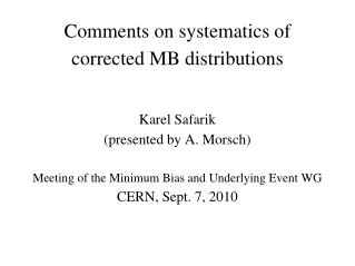 Comments on systematics of corrected MB distributions