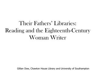 Their Fathers' Libraries:  Reading and the Eighteenth-Century Woman Writer