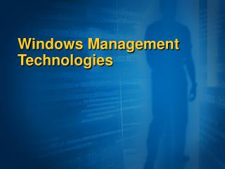 Windows Management Technologies