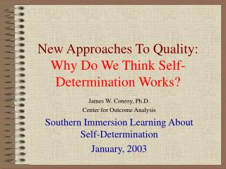 New Approaches To Quality: Why Do We Think Self-Determination Works?