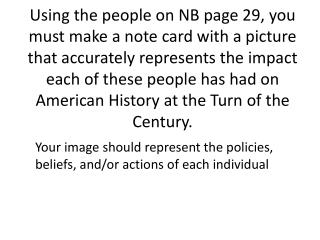 Your image should represent the policies, beliefs, and/or actions of each individual