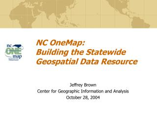 NC OneMap:  Building the Statewide Geospatial Data Resource