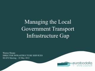 Managing  the Local Government Transport Infrastructure  Gap
