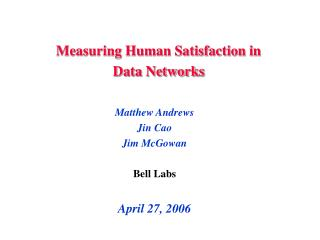 Matthew Andrews Jin Cao Jim McGowan Bell Labs April 27, 2006