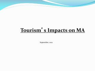 Tourism ' s Impacts on MA