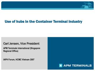 Use of hubs in the Container Terminal Industry