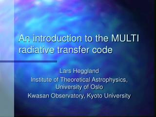 An introduction to the MULTI radiative transfer code