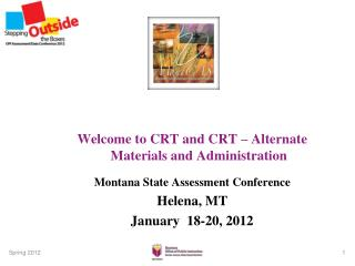 Welcome to CRT and CRT – Alternate   Materials and Administration