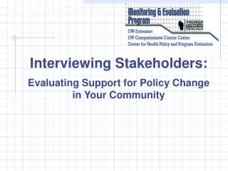Interviewing Stakeholders: Evaluating Support for Policy Change  in Your Community