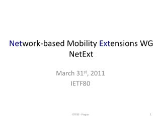 Net work-based Mobility  Ext ensions WG NetExt