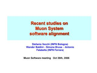 Recent studies on  Muon System  software alignment