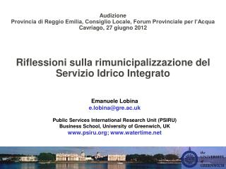 Emanuele Lobina e.lobina@gre.ac.uk Public Services International Research Unit (PSIRU)