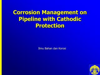 Corrosion Management on Pipeline with Cathodic Protection
