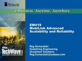 Reg Domaratzki Sustaining Engineering iAnywhere Solutions Reg.Domaratzki@sybase