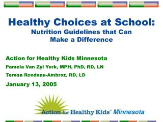 Healthy Choices at School: Nutrition Guidelines that Can  Make a Difference