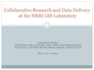 Collaborative Research and Data Delivery  at the NRRI GIS Laboratory