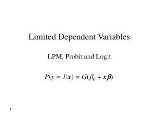 Limited Dependent Variables LPM, Probit and Logit