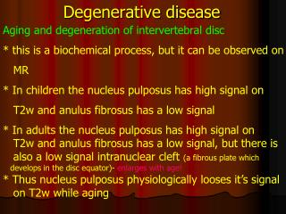Degenerative disease