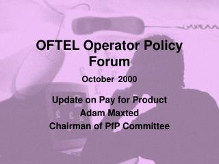 OFTEL Operator Policy Forum October 2000