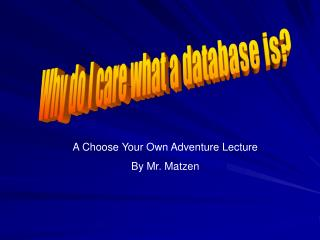 Why do I care what a database is?