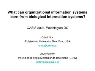What can organizational information systems learn from biological information systems?