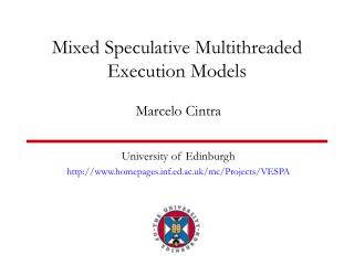 Mixed Speculative Multithreaded Execution Models