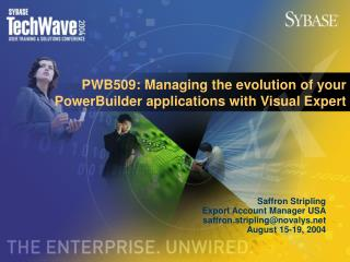 PWB509: Managing the evolution of your PowerBuilder applications with Visual Expert