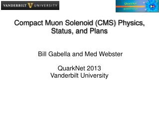 Compact Muon Solenoid (CMS) Physics, Status, and Plans