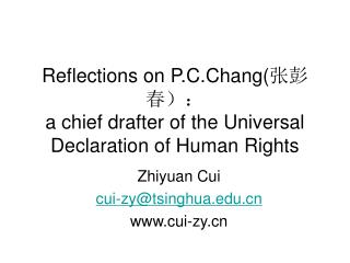 Reflections on P.C.Chang( 张彭春): a chief drafter of the Universal Declaration of Human Rights