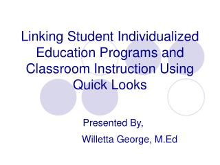 Linking Student Individualized Education Programs and Classroom Instruction Using Quick Looks