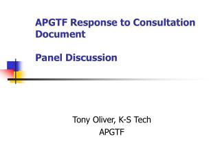 APGTF Response to Consultation Document Panel Discussion