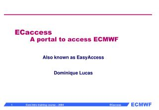 ECaccess 	A portal to access ECMWF