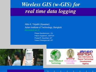 Wireless GIS  (w-GIS) for  r eal time  d ata  logging