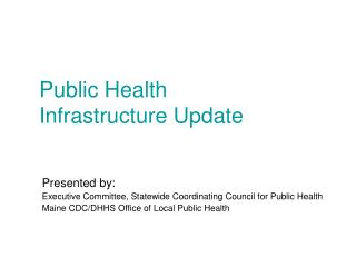 Public Health  Infrastructure Update
