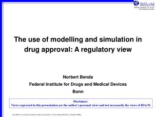 The use of modelling and simulation in drug approval: A regulatory view
