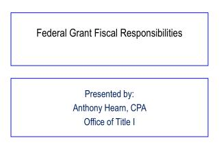 Federal Grant Fiscal Responsibilities