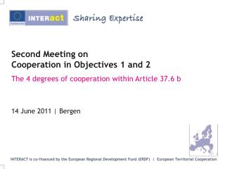 Second Meeting on Cooperation in Objectives 1 and 2